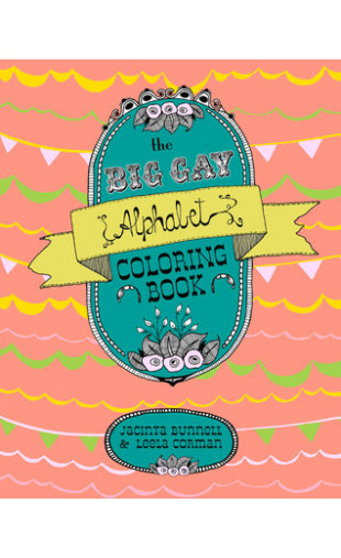 The Big Gay Alphabet Coloring Book