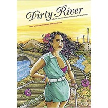 Dirty River : A Queer Femme of Color Dreaming Her Way Home
