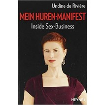 Mein Huren-Manifest: Inside Sex-Business