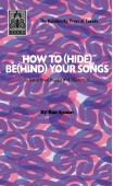 How To (Hide) Be(hind) You Songs