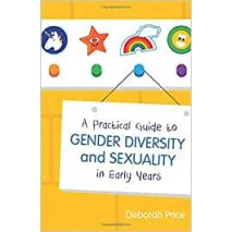 A Practical Guide to Gender Diversty and Sexuality in Early Years