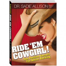 Ride 'em Cowgirl: Sex Positions for Better Bucking