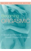 Becoming Orgasmic: A Sexual and Personal Growth Program for Women