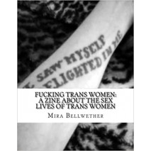 Fucking Trans Women: A Zine About The Sex Lives Of Trans Women