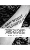 FUCKING TRANS WOMEN: A ZINE ABOUT THE LIVES OF TRANS WOMEN