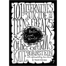 101 Alternatives to Suicide for Teens, Freaks & Other Outlaws