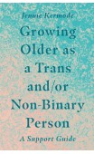 Growing Older as a Trans and/or Non-Binary Person: A Support Guide